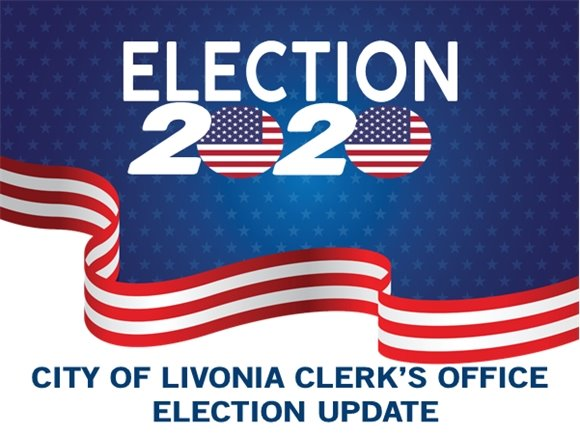 Election 2020 City of Livonia Clerk's Office Election Update